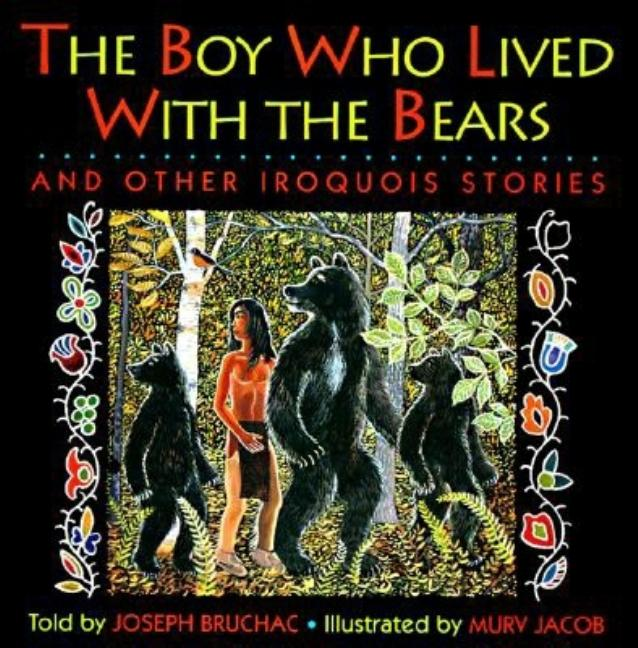 The Boy Who Lived with the Bears: And Other Iroquois Stories
