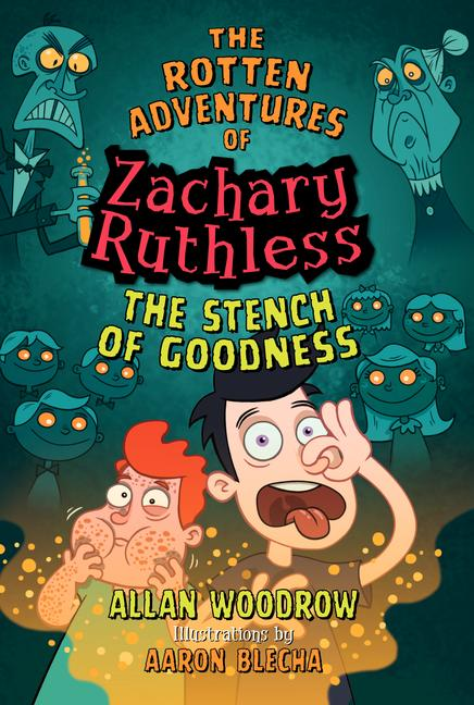 The Rotten Adventures of Zachary Ruthless #2: The Stench of Goodness