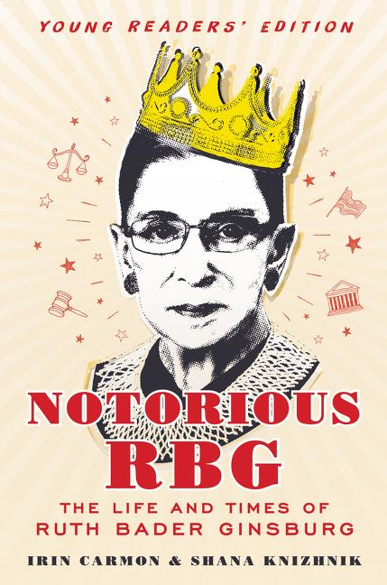 Notorious RBG: The Life and Times of Ruth Bader Ginsburg: Young Readers' Edition