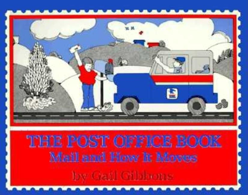 The Post Office Book: Mail and How it Moves