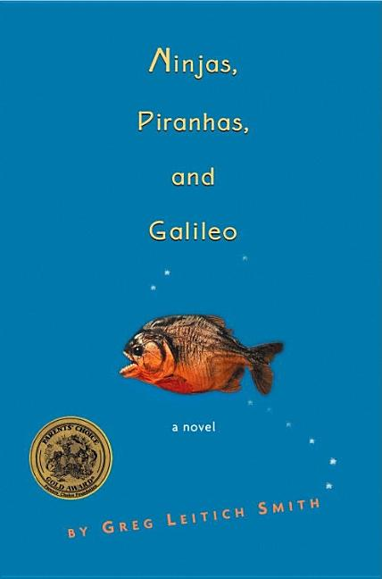 Ninjas, Piranhas, and Galileo