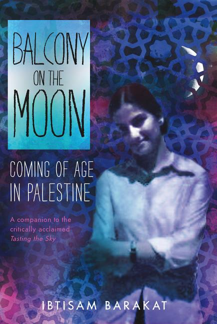 Balcony on the Moon: Coming of Age in Palestine