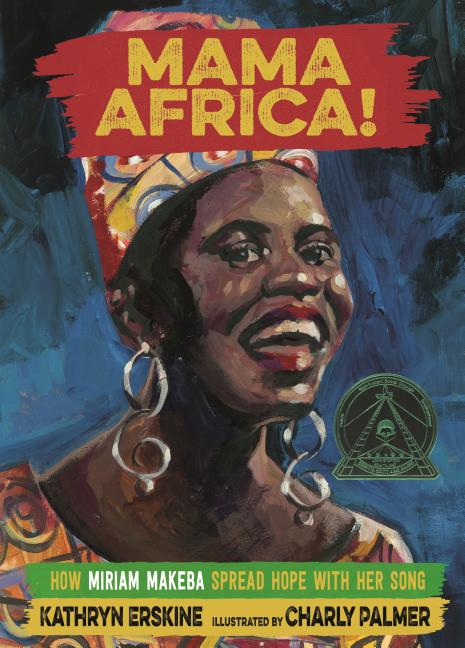 Mama Africa!: How Miriam Makeba Spread Hope with Her Song