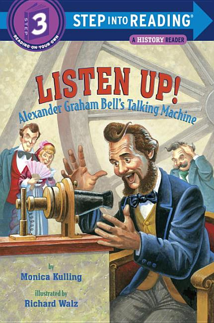 Listen Up!: Alexander Graham Bell's Talking Machine