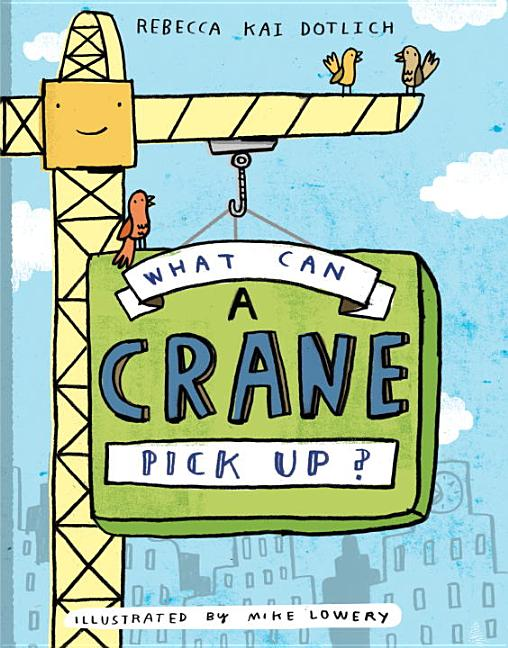 What Can a Crane Pick Up?