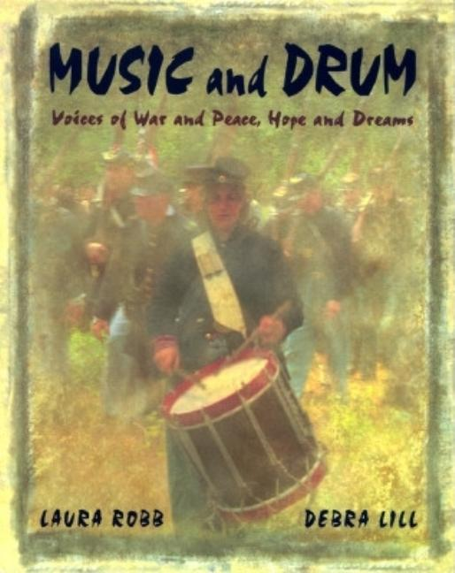 Music and Drum: Voices of War and Peace, Hope and Dreams