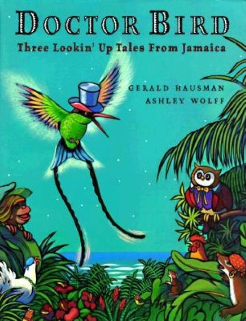 Doctor Bird: Three Lookin' Up Tales from Jamaica