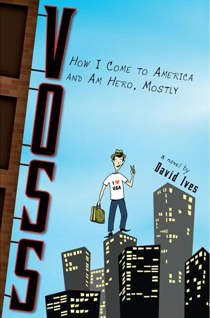 Voss: How I Come to America and Am Hero, Mostly
