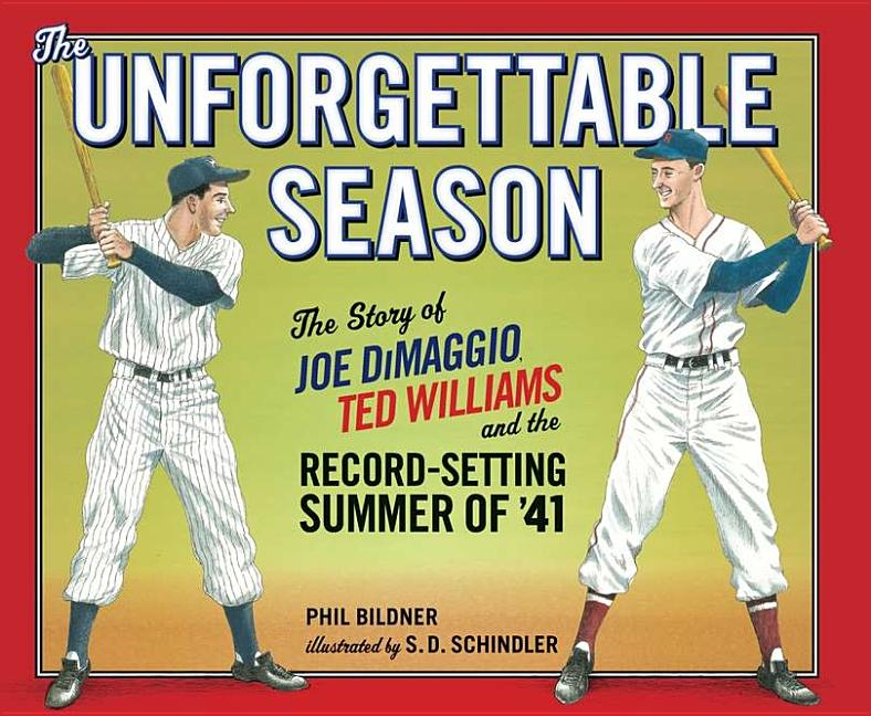 Unforgettable Season: The Story of Joe Dimaggio, Ted Williams and the Record-Setting Summer of '41