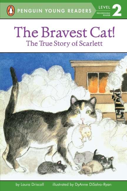 The Bravest Cat!: The True Story of Scarlett