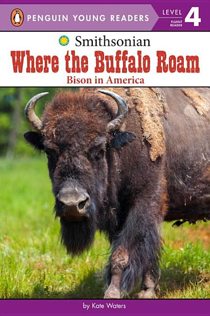 Where the Buffalo Roam: Bison in America
