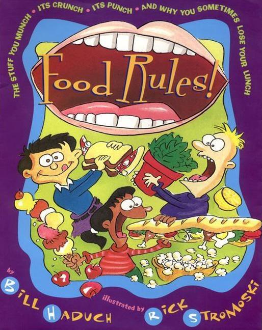 Food Rules!: The Stuff You Munch, Its Crunch, Its Punch, and Why You Sometimes Lose Your Lunch