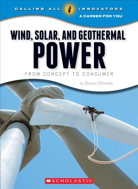 Wind, Solar, and Geothermal Power: From Concept to Consumer