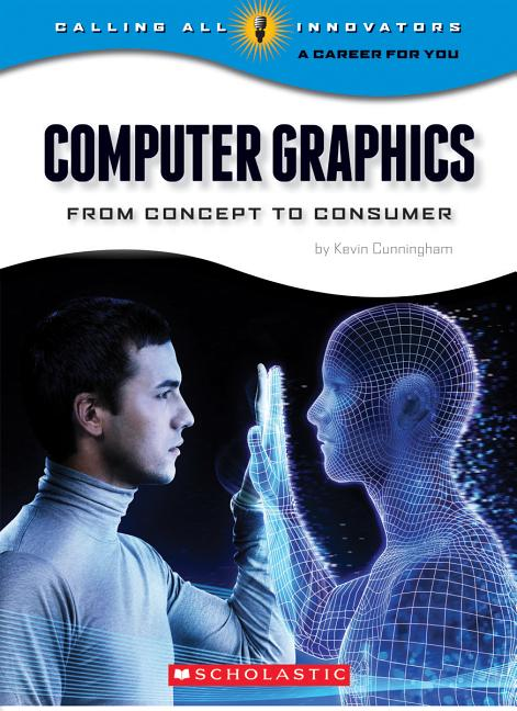 Computer Graphics: From Concept to Consumers