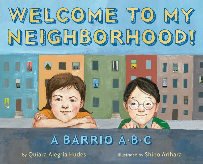 Welcome to My Neighborhood!: A Barrio ABC