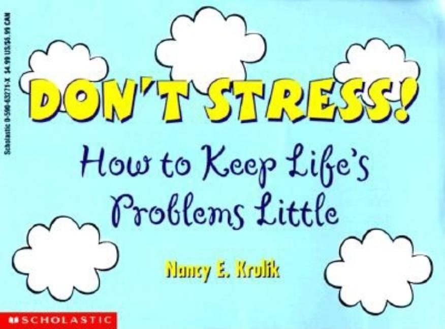 Don't Stress!: How to Keep Life's Problems Little
