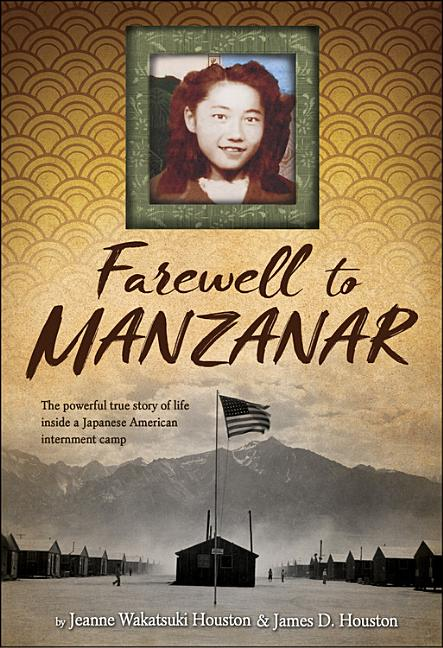 Farewell to Manzanar: A True Story of Japanese American Experience During and After the World War II Internment