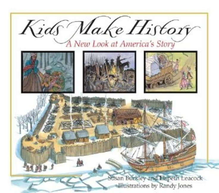 Kids Make History: A New Look at America's Story