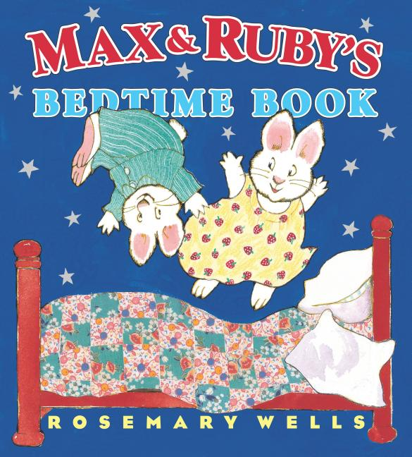 Max and Ruby's Bedtime Book