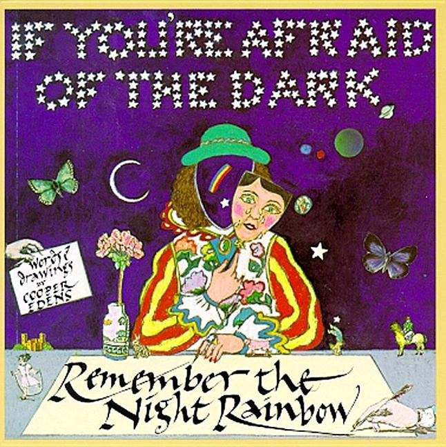 If You're Afraid of the Dark, Remember the Night Rainbow