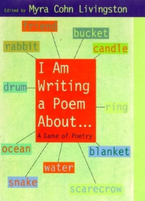 I Am Writing a Poem About...: A Game of Poetry