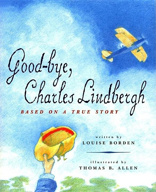 Good-Bye, Charles Lindbergh: Based on a True Story