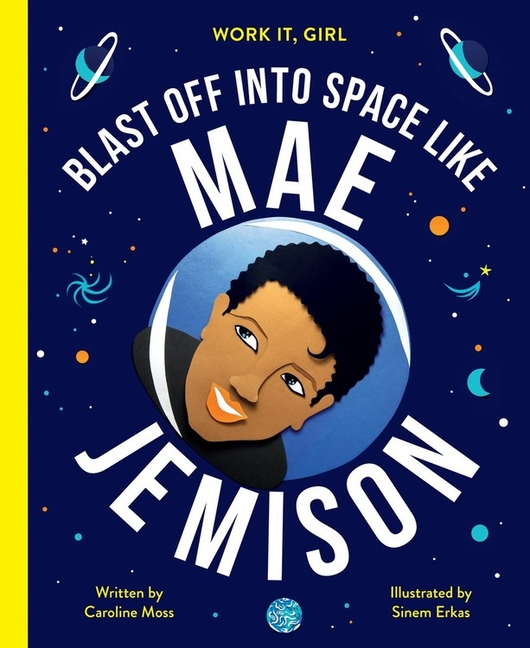 Book Cover for Work It, Girl: Mae Jemison: Blast Off Into Space, Like