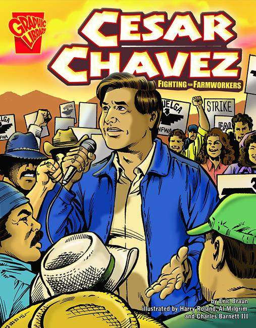 Cesar Chavez: Fighting for Farmworkers