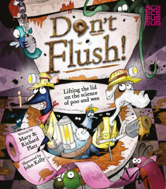 Don't Flush!: Lifting the Lid on the Science of Poo and Wee