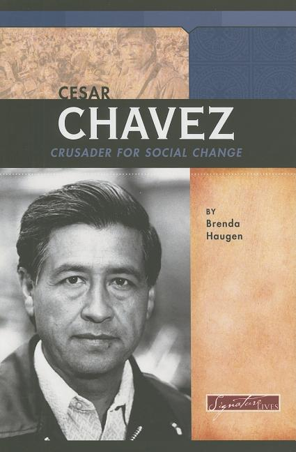 Cesar Chavez: Crusader for Social Change