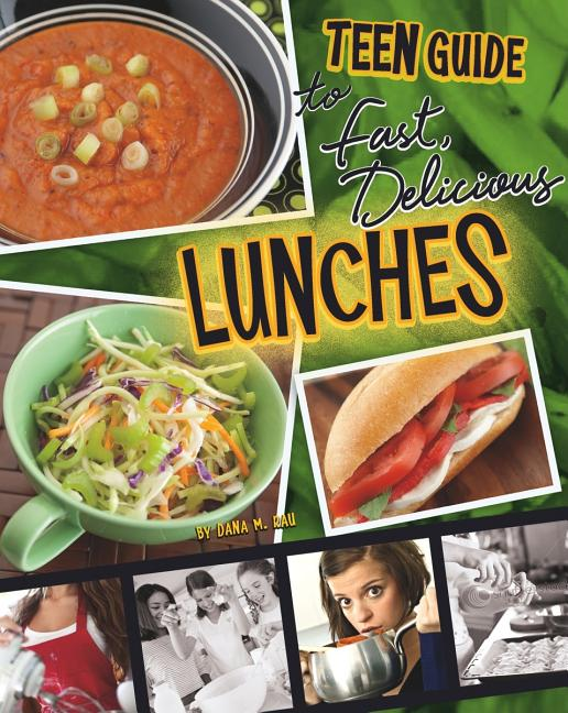 Teen Guide to Fast, Delicious Lunches