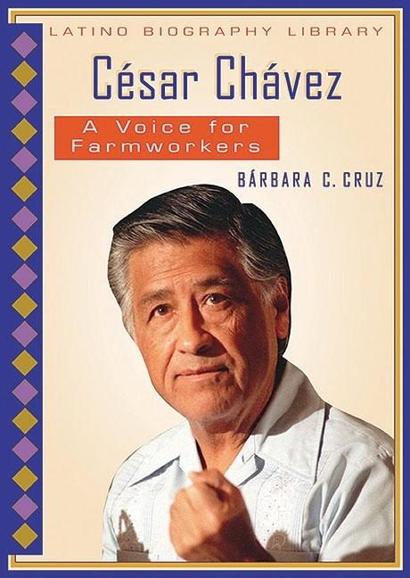 Cesar Chavez: A Voice for Farmworkers