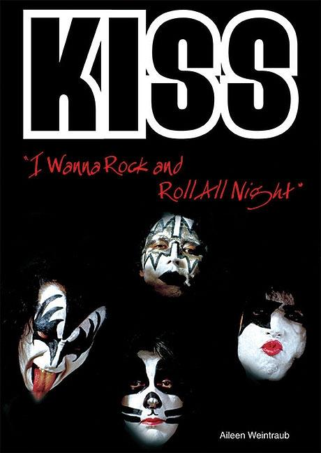 KISS: 'I Wanna Rock and Roll All Night'