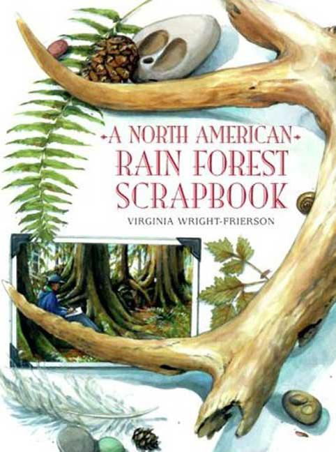 A North American Rain Forest Scrapbook