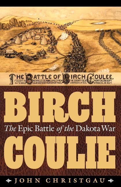 Birch Coulie: The Epic Battle of the Dakota War