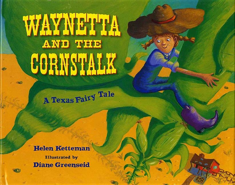 Waynetta and the Cornstalk: A Texas Fairy Tale