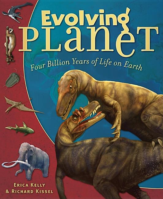 Evolving Planet: Four Billion Years of Life on Earth