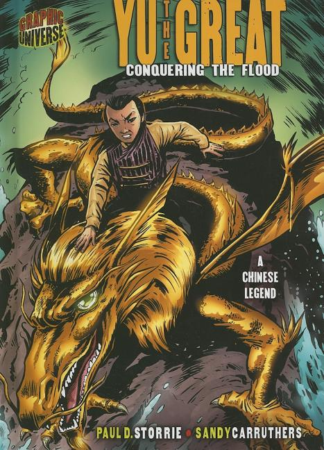 Yu the Great: Conquering the Flood; A Chinese Legend