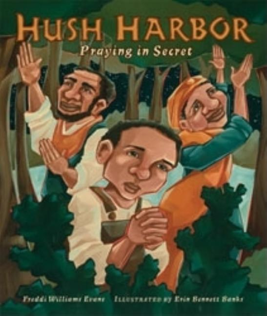 Hush Harbor: Praying in Secret
