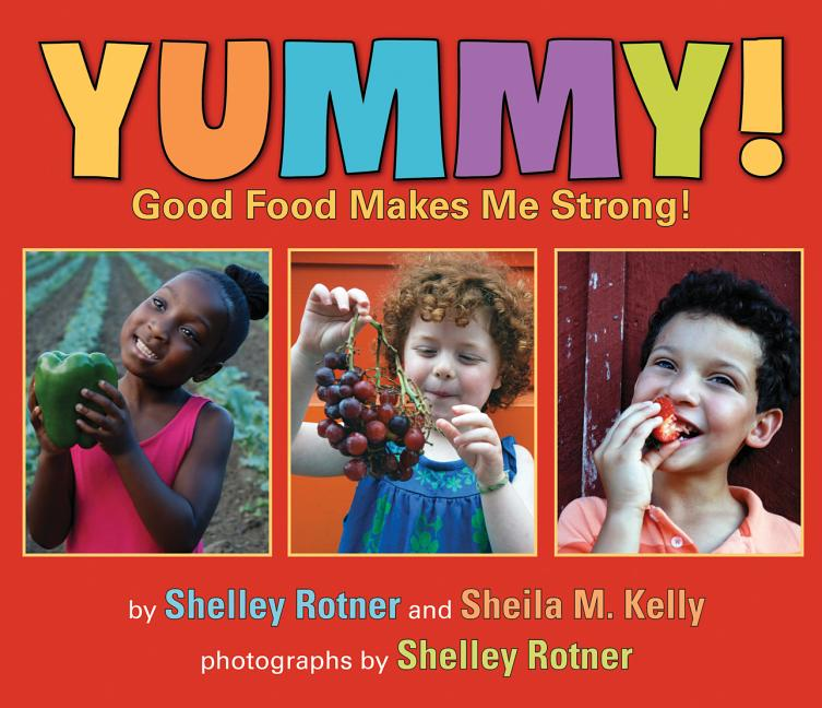 Yummy!: Good Food Makes Me Strong
