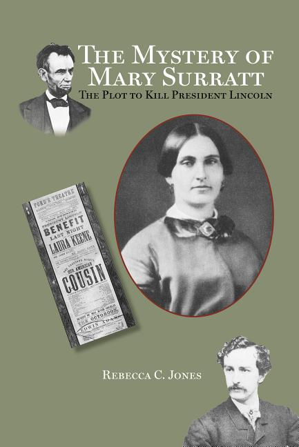 The Mystery of Mary Surratt: The Plot to Kill President Lincoln