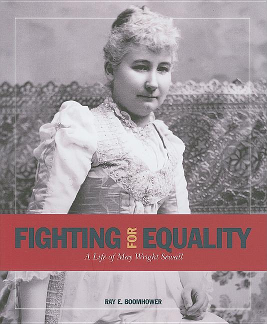 Fighting for Equality: A Life of May Wright Sewall