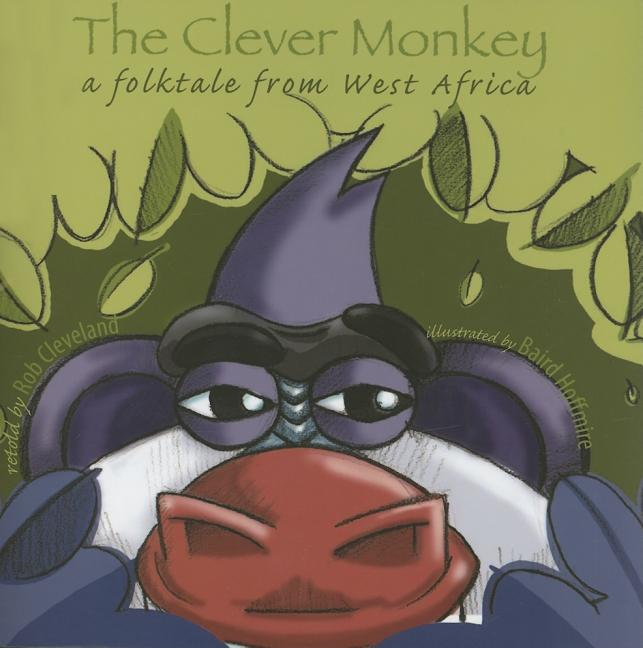 The Clever Monkey: A Folktale from West Africa