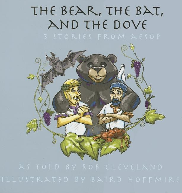 The Bear, the Bat and the Dove: Three Stories from Aesop