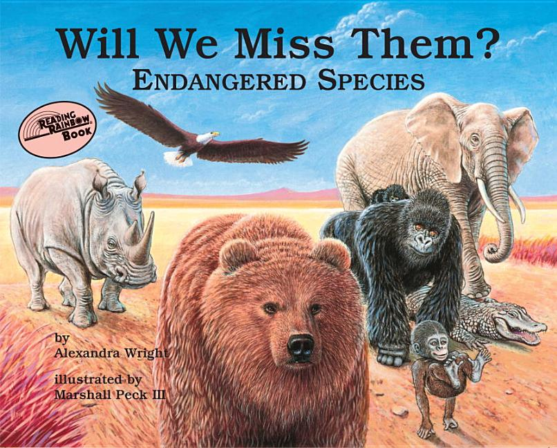 Will We Miss Them?: Endangered Species