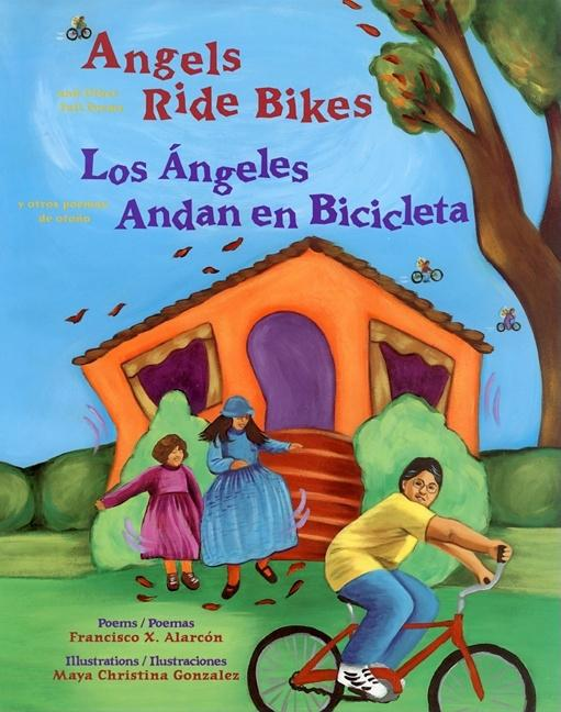Angels Ride Bikes and Other Fall Poems / Los angeles andan bicicleta y otros poemas de otoño