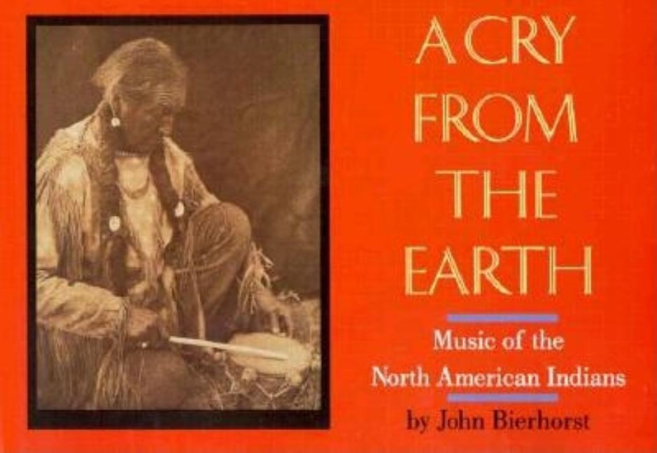 A Cry from the Earth: Music of the North American Indians