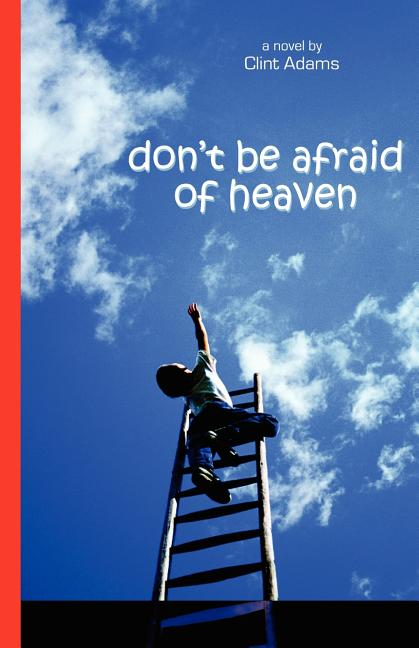 Don't Be Afraid of Heaven