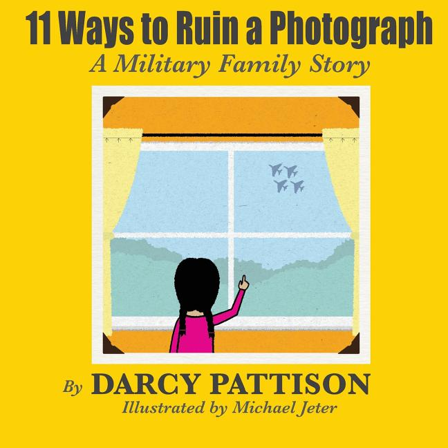 11 Ways to Ruin a Photograph: A Military Family Story