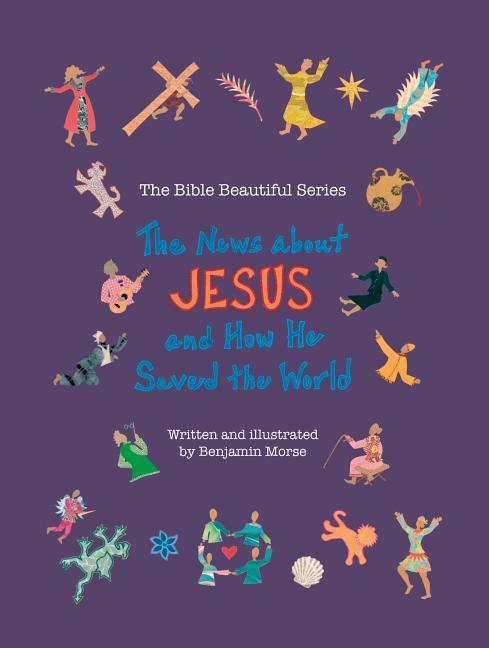 News about Jesus and How He Saved the World, The